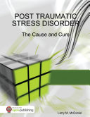 Post Traumatic Stress Disorder   The Cause and Cure