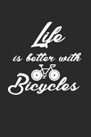 Life Is Better with Bicycles