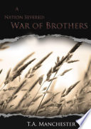 A Nation Severed  War of Brothers
