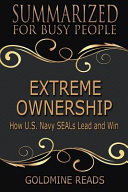 Summary: Extreme Ownership - Summarized for Busy People