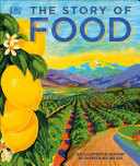 link to The story of food : an illustrated history of everything we eat. in the TCC library catalog