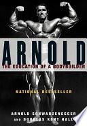 """Arnold"" by Arnold Schwarzenegger, Douglas Kent Hall"
