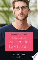A Year With The Millionaire Next Door  Mills   Boon True Love
