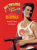 Big Trouble in Little China the Illustrated Novel  Big Trouble in Mother Russia