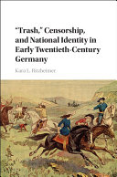 'Trash,' Censorship, and National Identity in Early Twentieth Century Germany