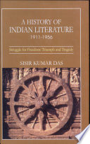 History of Indian Literature: 1911-1956, struggle for freedom : triumph and tragedy