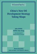 China's New Oil Development Strategy Taking Shape