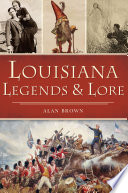 Louisiana Legends   Lore
