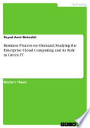 Business Process On Demand  Studying the Enterprise Cloud Computing and Its Role in Green It Book