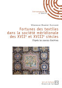 Pdf Fortunes des textiles dans la société méridionale des XVIIe et XVIIIe siècles Telecharger