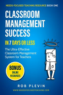 Classroom Management Success in 7 Days Or Less