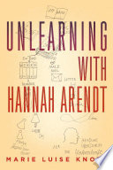 Unlearning with Hannah Arendt Book