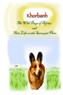 Khorbahn:The Wild Dogs of Africa and Their Life on the Serengeti Plain