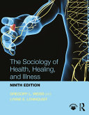 The Sociology of Health  Healing  and Illness