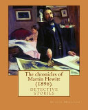 Free Download The Chronicles of Martin Hewitt - 1896 Book