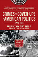 link to Crimes and cover-ups in American politics, 1776-1963 : the history they didn't teach you in school in the TCC library catalog