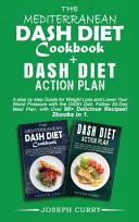 The Mediterranean DASH Diet Cookbook  Dash Diet Action Plan Book