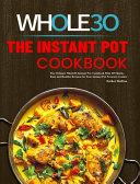 The Instant Pot Whole30 Cookbook