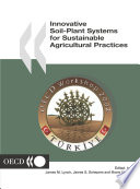 Biological Resource Management in Agriculture Innovative Soil Plant Systems for Sustainable Agricultural Practices