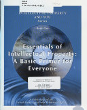 Essentials of Intellectual Property: A Basic Primer for Everyone, Book One