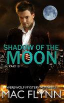 Shadow of the Moon  8  Werewolf Shifter Romance