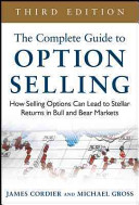 The Complete Guide to Option Selling  How Selling Options Can Lead to Stellar Returns in Bull and Bear Markets  3rd Edition
