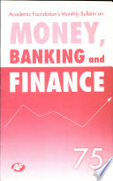 Academic Foundation`S Bulletin On Money, Banking And Finance Volume -75 Analysis, Reports, Policy Documents