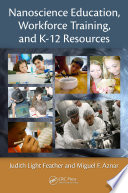 Nanoscience Education  Workforce Training  and K 12 Resources Book PDF