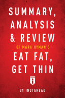 Summary, Analysis & Review of Mark Hyman's Eat Fat, Get Thin by Instaread [Pdf/ePub] eBook