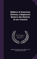 Makers Of American History A Beginners Book In The History Of Our Country