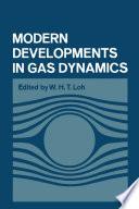 Modern Developments in Gas Dynamics
