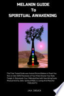 """Melanin Guide to Spiritual Awakening"" by J.A.H. Diouck"