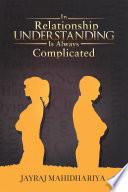 In Relationship UNDERSTANDING is always complicated