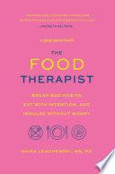 """The Food Therapist: Break Bad Habits, Eat with Intention, and Indulge Without Worry"" by Shira Lenchewski"