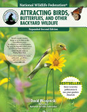 National Wildlife Federation    Attracting Birds  Butterflies  and Other Backyard Wildlife  Expanded Second Edition