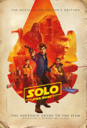 Star Wars  Solo a Star Wars Story Official Collector s Edition