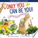 Only You Can Be You Educator s Guide Book