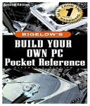 Bigelow s Build Your Own PC Pocket Reference