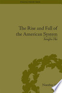 The Rise and Fall of the American System Book