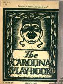 Carolina Play book of the Carolina Playmakers and the Carolina Dramatic Association