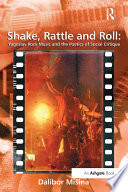 Shake  Rattle and Roll  Yugoslav Rock Music and the Poetics of Social Critique Book