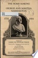 The Home Making of George and Martha Washington