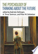 The Psychology Of Thinking About The Future Book