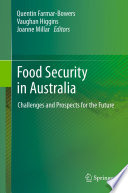 """Food Security in Australia: Challenges and Prospects for the Future"" by Quentin Farmar-Bowers, Vaughan Higgins, Joanne Millar"