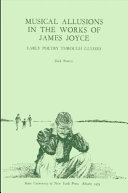 Musical Allusions in the Works of James Joyce: Early Poetry ...