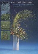 Grasses, Pods, Vines, Weeds [Pdf/ePub] eBook