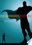 Our Superheroes  Ourselves