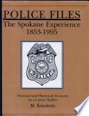 """""""Police Files: The Spokane Experience 1853-1995"""" by M. Kienholz"""