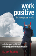 Work Positive in a Negative World