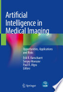 """""""Artificial Intelligence in Medical Imaging: Opportunities, Applications and Risks"""" by Erik R. Ranschaert, Sergey Morozov, Paul R. Algra"""